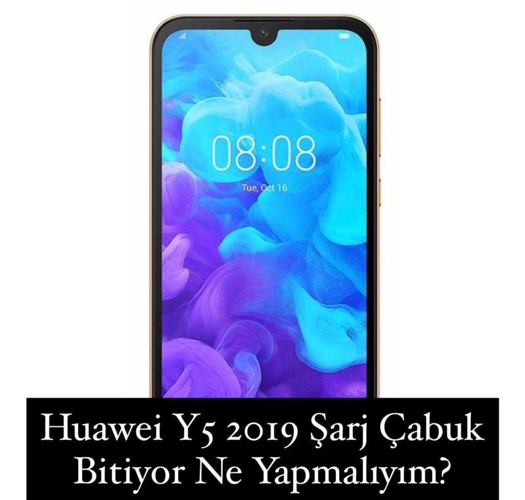 Huawei Y5 2019 Şarj Çabuk Bitiyor