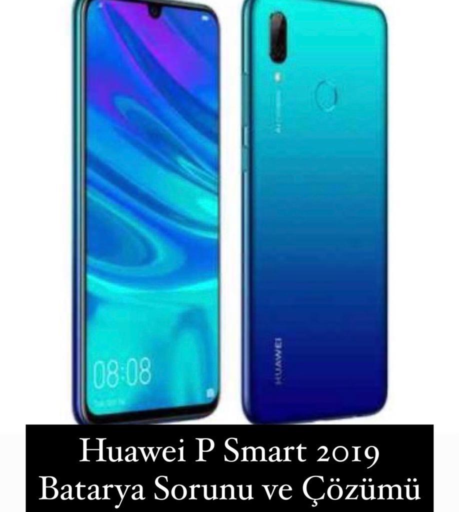 Huawei P Smart 2019 Batarya Sorunu