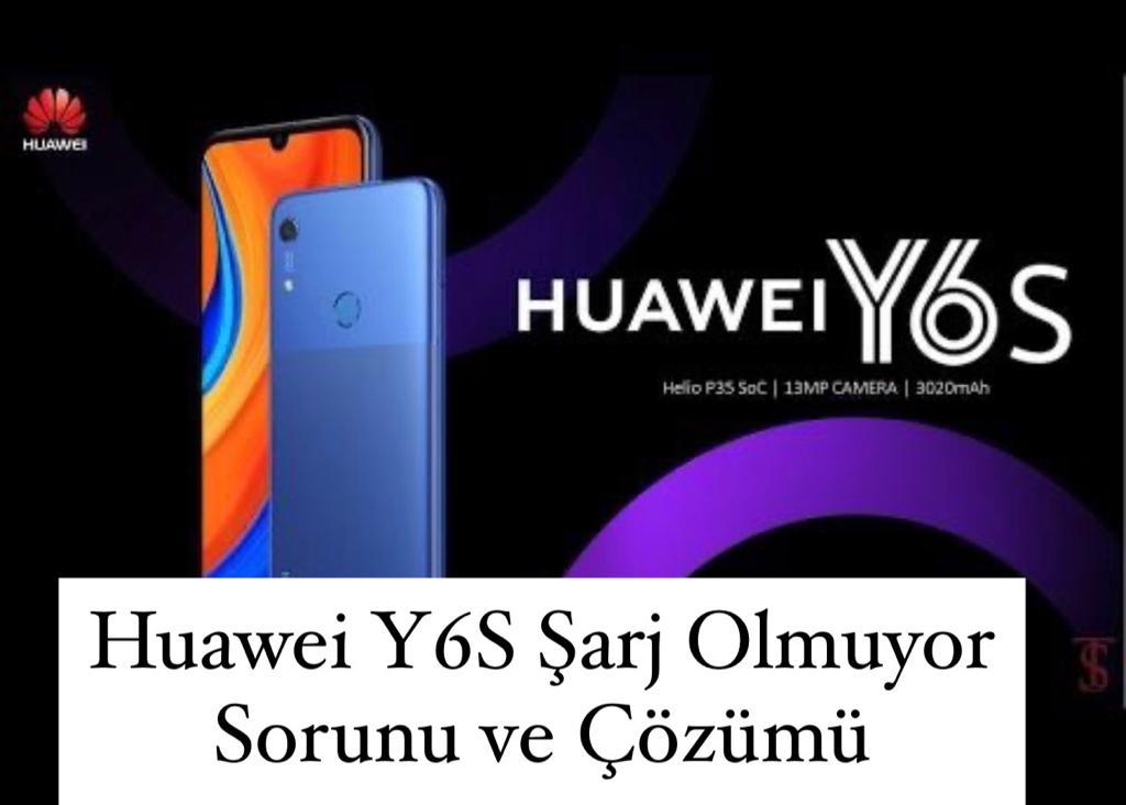 Huawei Y6s Şarj Olmuyor Sorunu