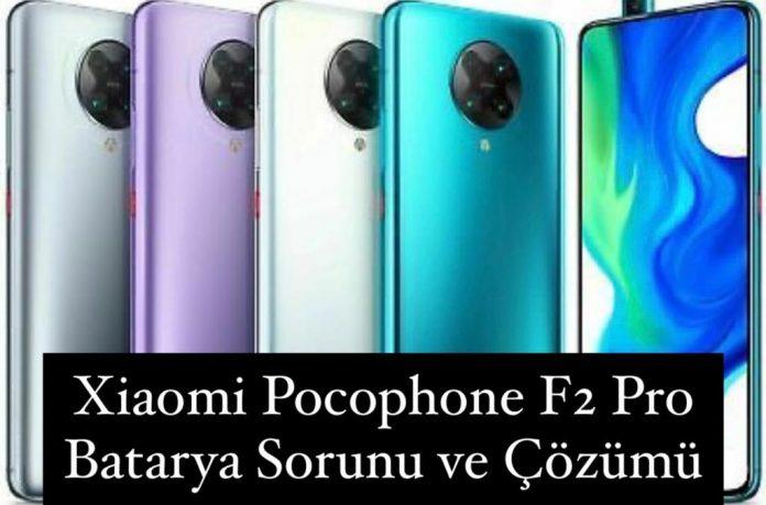 Xiaomi Pocophone F2 Pro Batarya Sorunu