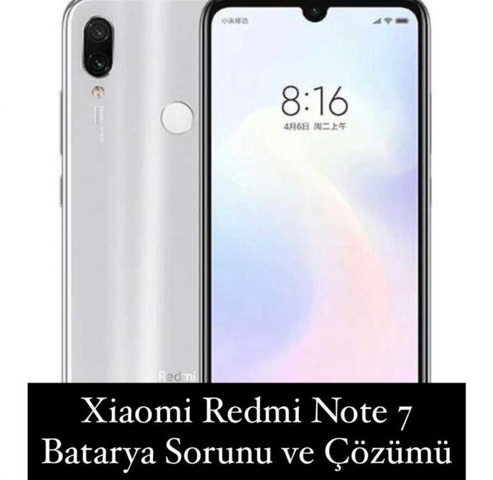 Xiaomi Redmi Note 7 Batarya Sorunu
