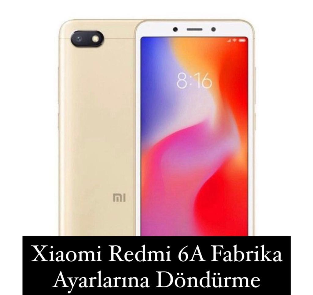 Xiaomi Redmi 6A Fabrika Ayarlarına Döndürme