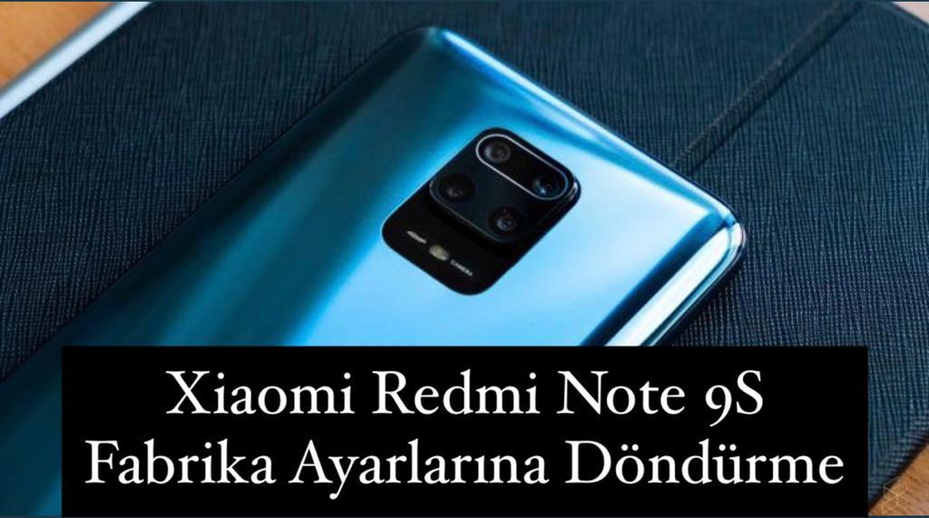 Xiaomi Redmi Note 9S Fabrika Ayarlarına Döndürme