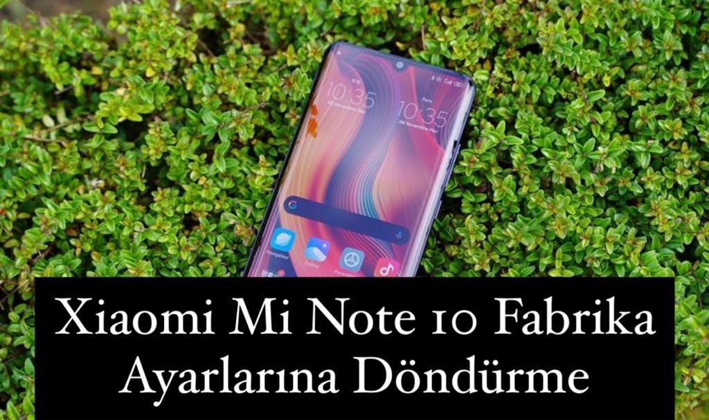 Xiaomi Mi Note 10 Fabrika Ayarları