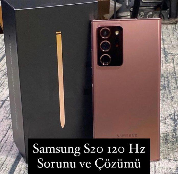 Samsung S20 120 Hz Sorunu