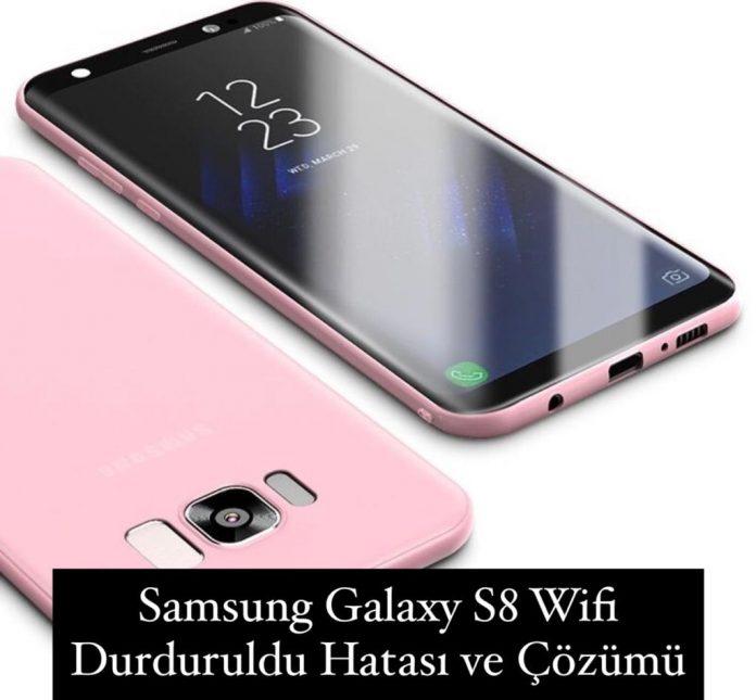 Galaxy S8 Wifi Durduruldu Hatası