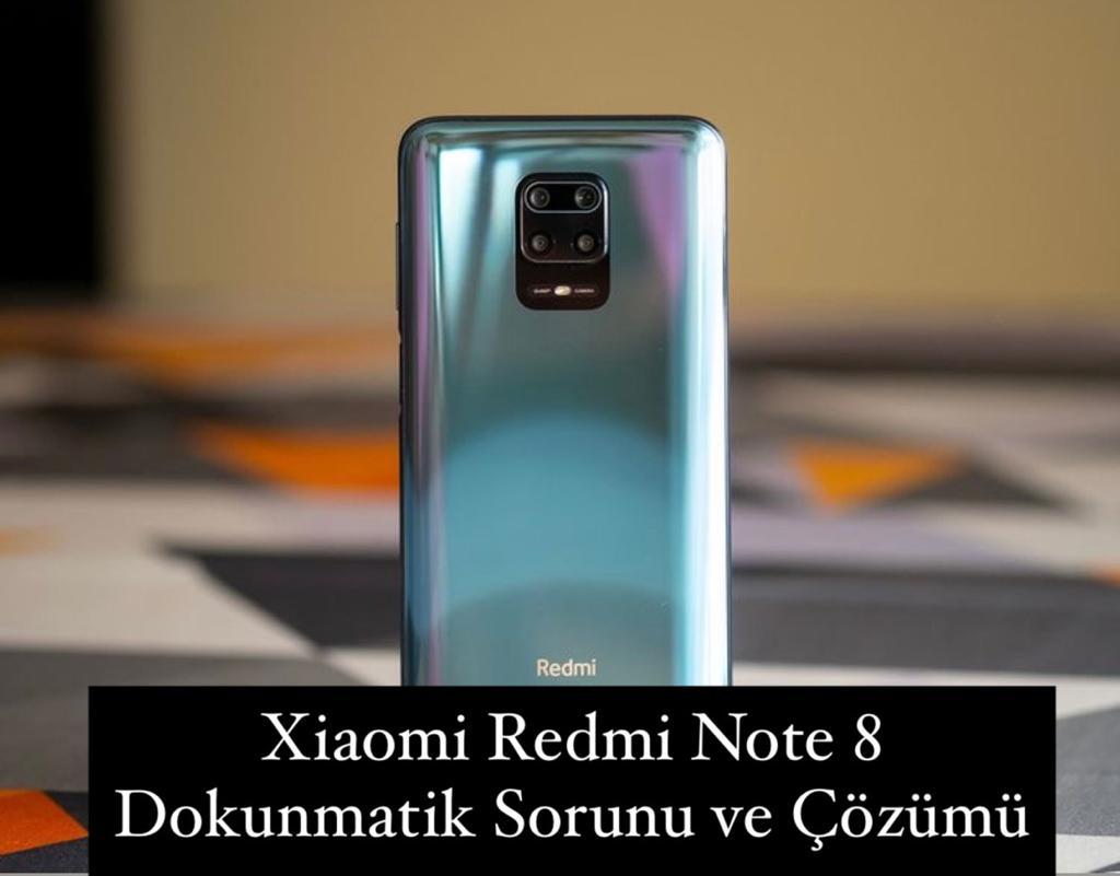 Xiaomi Redmi Note 8 Dokunmatik Sorunu ve Çözümü