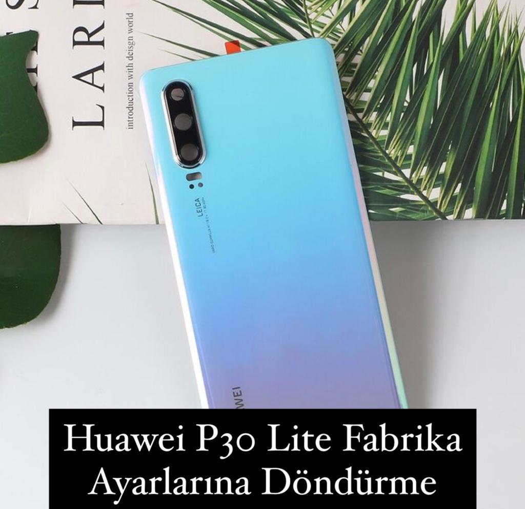 Huawei P30 Lite Fabrika Ayarları