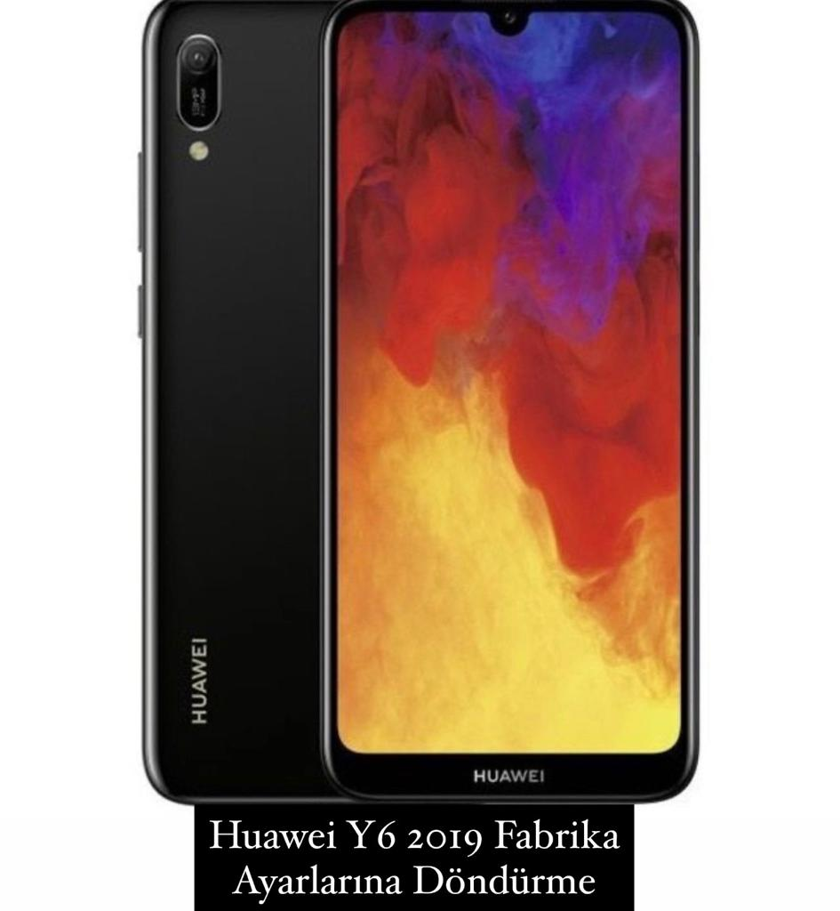 Huawei Y6 2019 Fabrika Ayarları