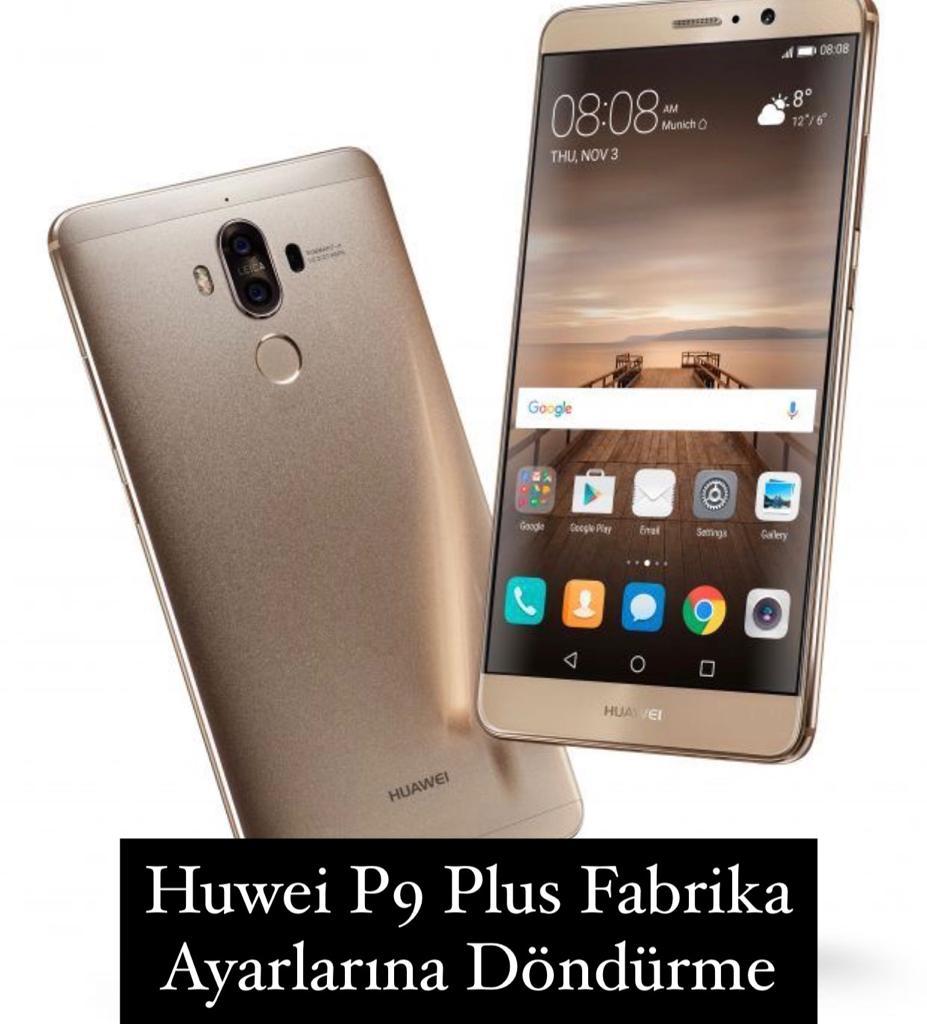 Huawei P9 Plus Fabrika Ayarları