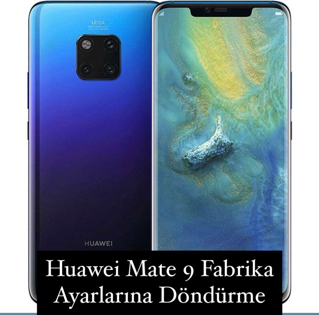 Huawei Mate 9 Fabrika Ayarları