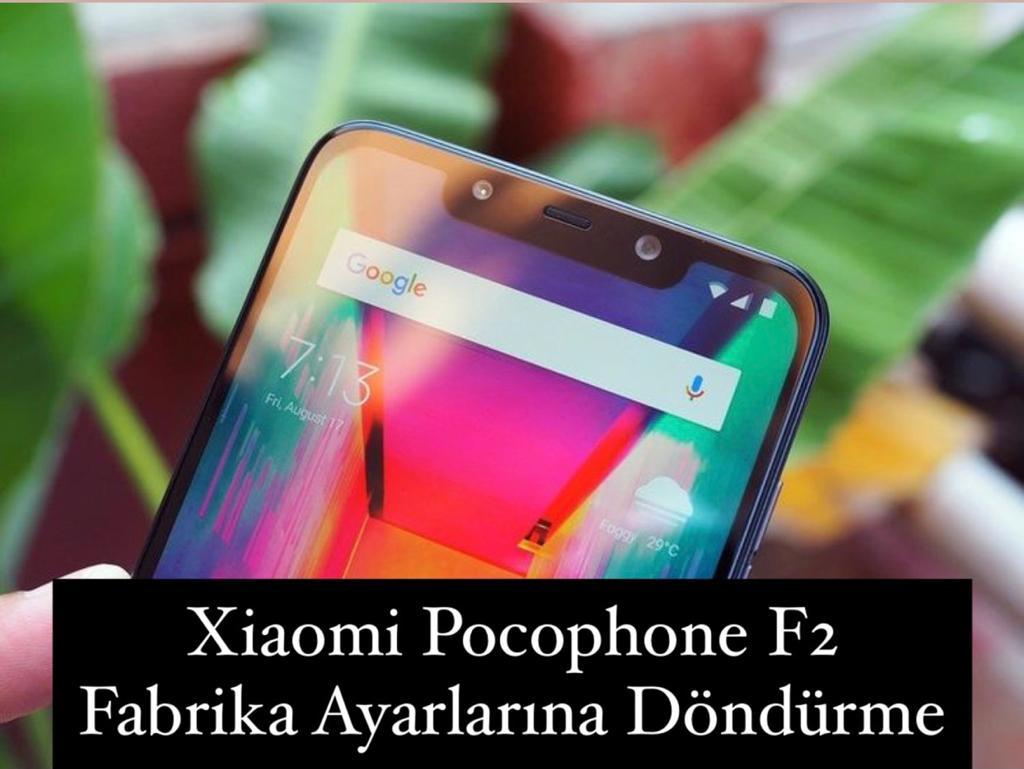 Xiaomi Pocophone F2 Pro Fabrika Ayarlarına Döndürme