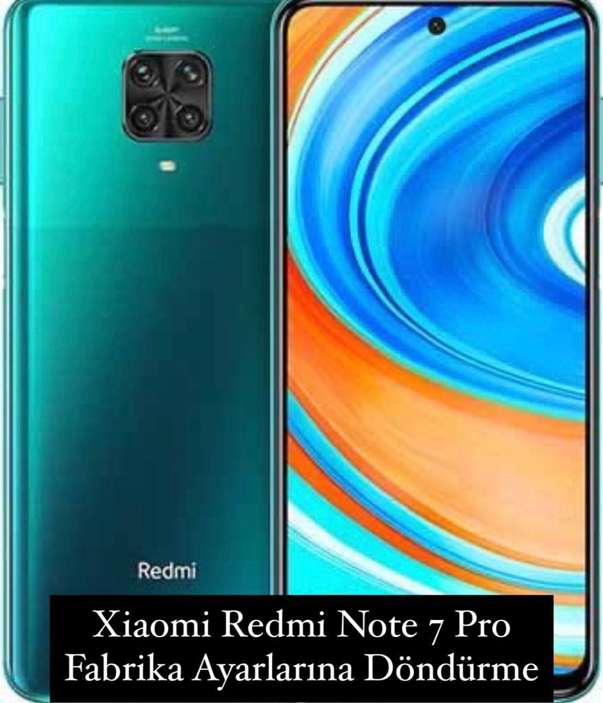 Xiaomi Redmi Note 7 Pro Fabrika Ayarlarına Döndürme