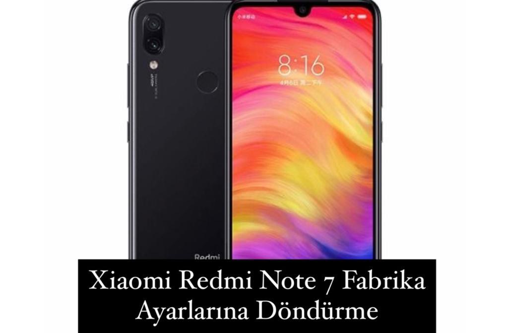 Xiaomi Redmi Note 7 Fabrika Ayarlarına Döndürme