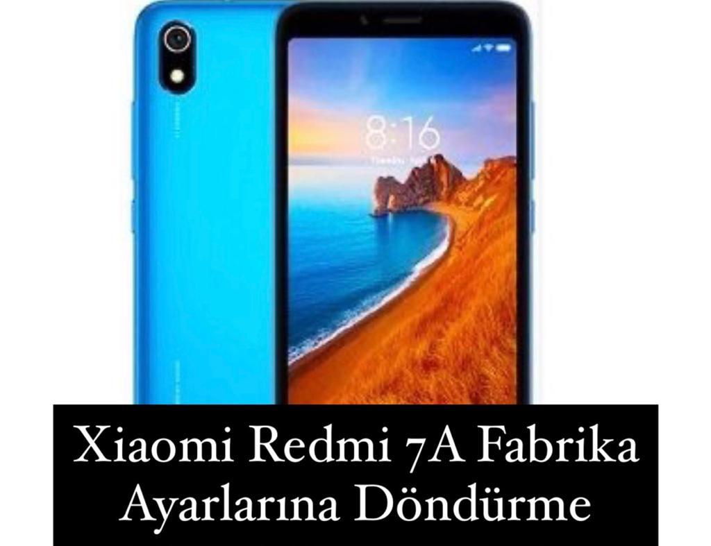 Xiaomi Redmi 7A Fabrika Ayarlarına Döndürme