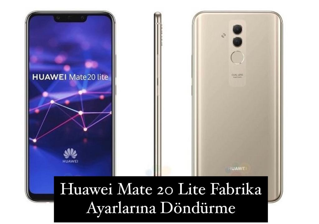 Huawei Mate 20 Lite Fabrika Ayarlarına Döndürme