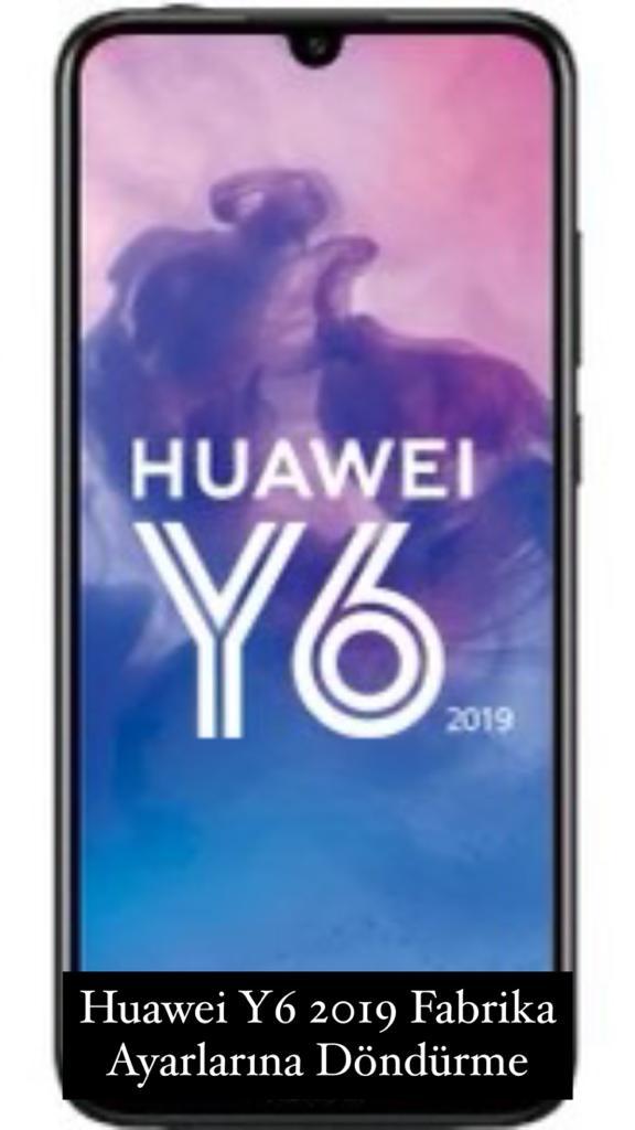 Huawei Y6 2019 Fabrika Ayarlarına Döndürme