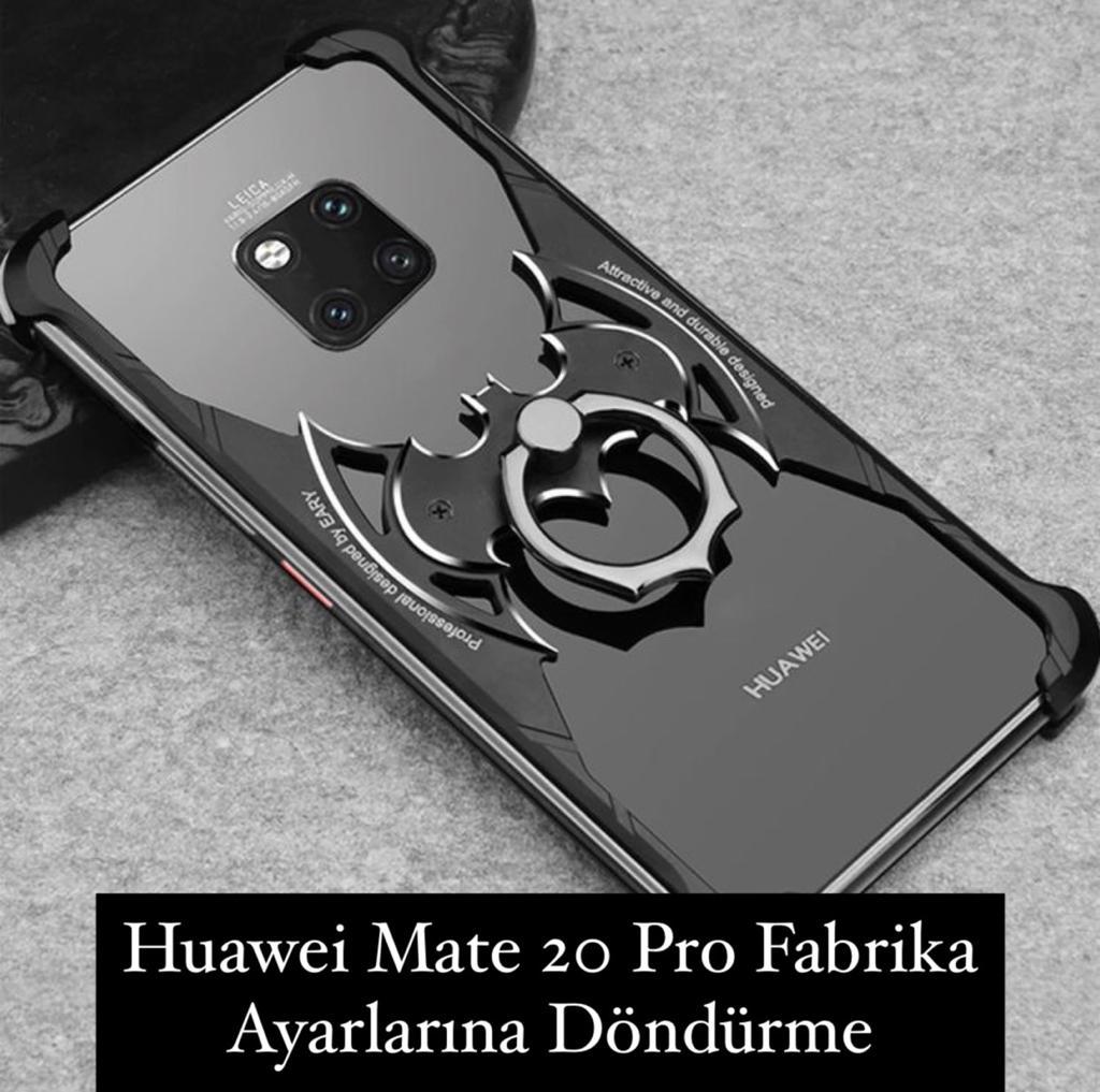 Huawei Mate 20 Pro Fabrika Ayarlarına Döndürme
