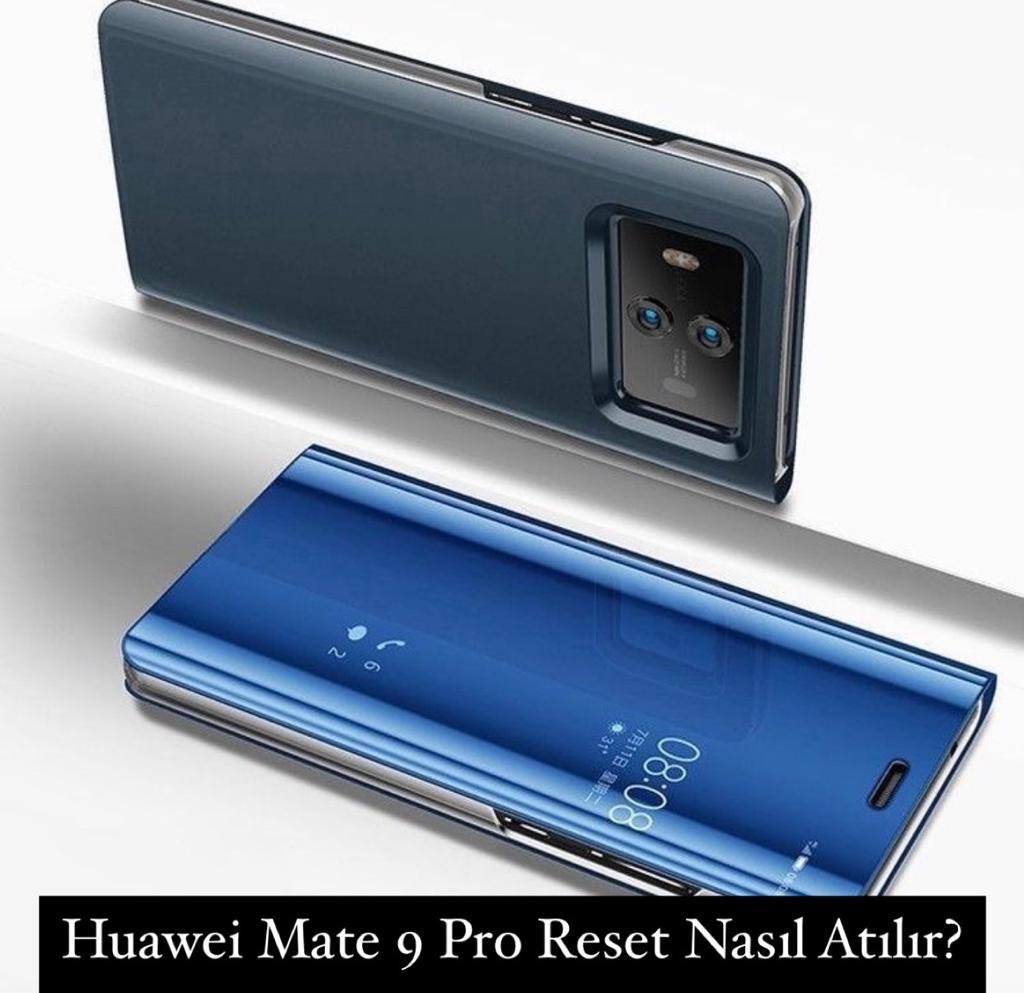 Huawei Mate 9 Pro Reset Nasıl Atılır?
