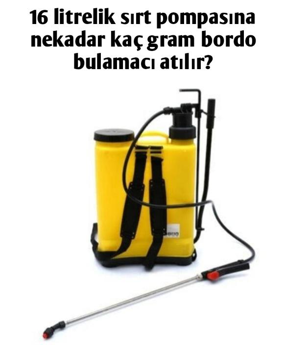 Bordo Bulamacı 16 litreye ne kadar Atılır