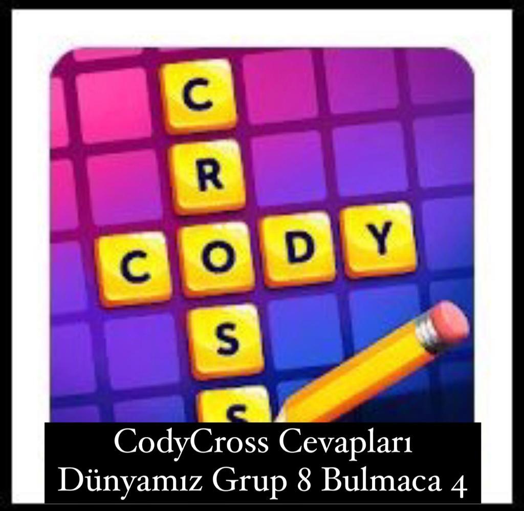 CodyCross Cevapları Dünyamız Grup 8 Bulamaca 4 (Kelime Bulmaca Oyunu)
