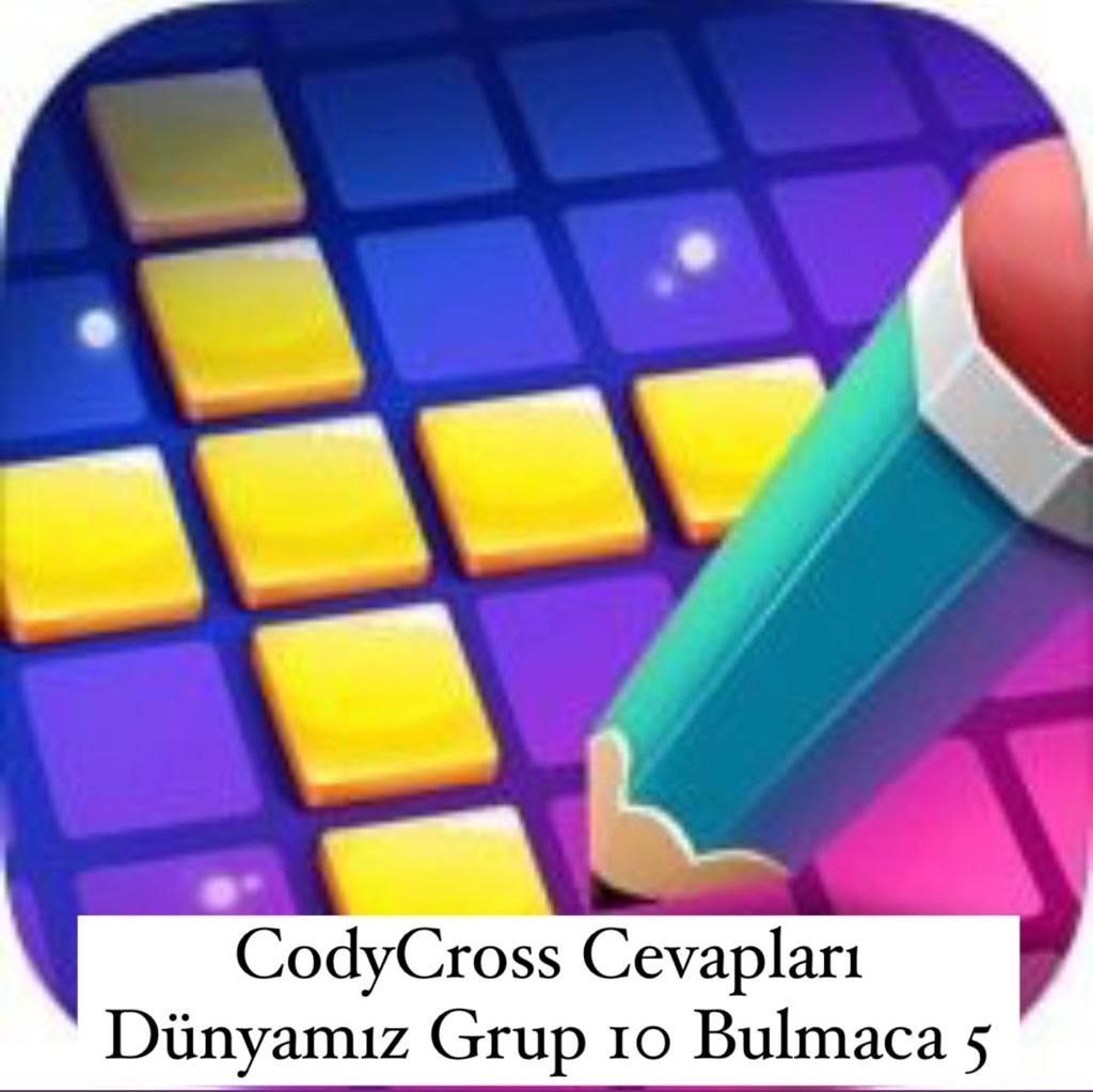 CodyCross Cevapları Dünyamız Grup 10 Bulamaca 5 (Kelime Bulmaca Oyunu)