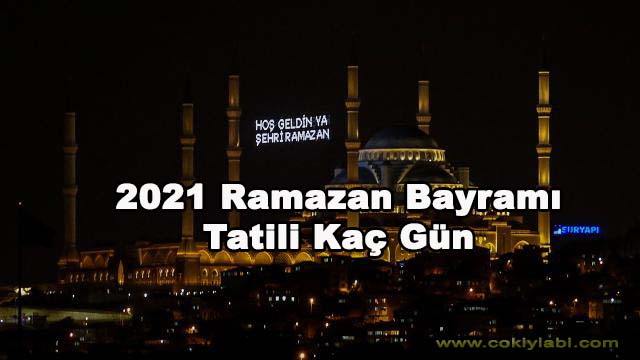 2021 Ramazan Bayramı Başlangıç Tarihi ( Diyanet)