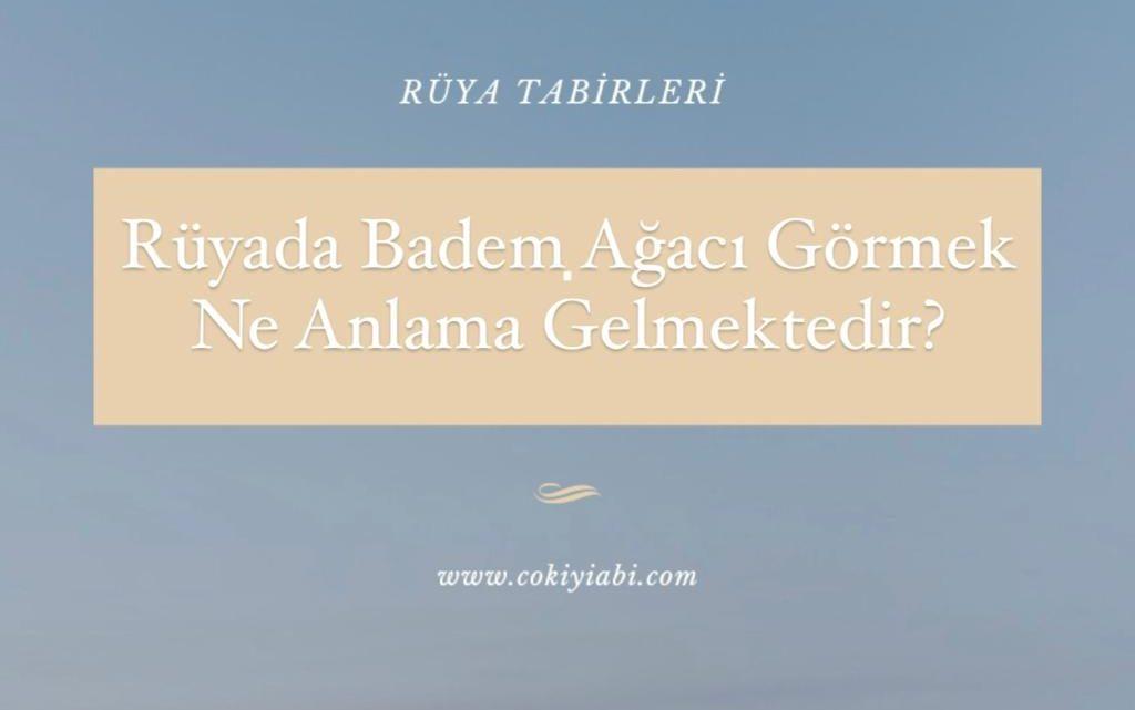 Rüyada Badem Ağacı Görmek Ne Anlama Gelmektedir?